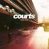 Courts - No Lie