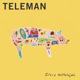 Teleman - Glory Hallelujah