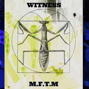 MFTM  - MFTM - Witness