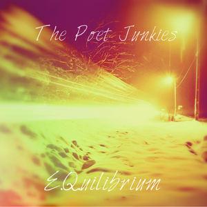 The Poet Junkies - E.q.ualibrium