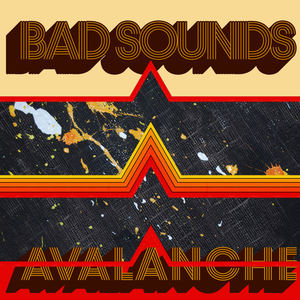 Bad Sounds - Avalanche