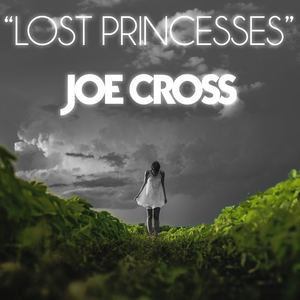 Joe Cross - Lost Princesses