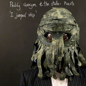 Paddy Garrigan and The Stroller Priests - Sea Monsters