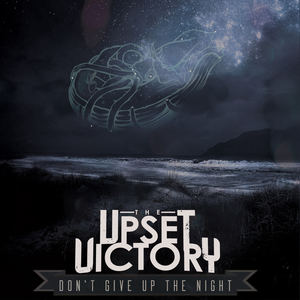 The Upset Victory - Don't Give Up The Night