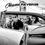 CHROME REVERSE - You say you love me
