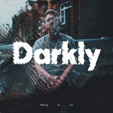 Darkly - Stay Close