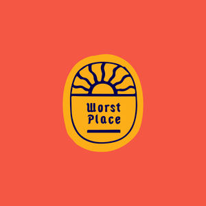 Worst Place - Better Days