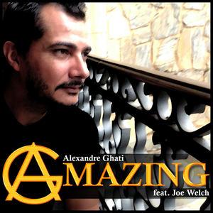 Alexandre Ghati - Alexandre Ghati - Amazing (feat. Joe Welch)