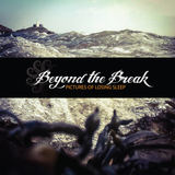 Beyond The Break - The Way It Was