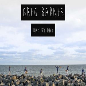 Greg Barnes - Day By Day