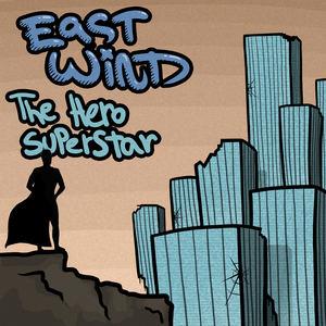East Wind - Hero Superstar