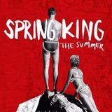 Spring King - The Summer