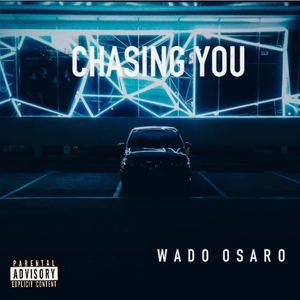 Wado Osaro - Chasing you