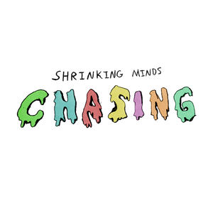 Shrinking Minds - Chasing