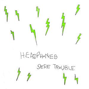 Sere Trouble - Headphones