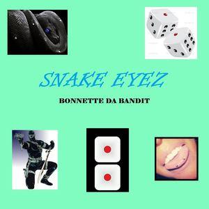 Bonnette Da Bandit - SNAKE EYEZ