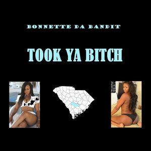 Bonnette Da Bandit - TOOK YA BITCH