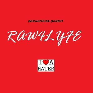 Bonnette Da Bandit - RAW4LYFE