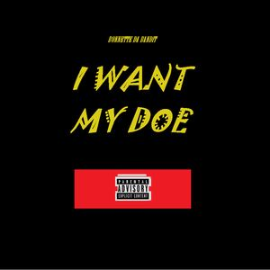 Bonnette Da Bandit - I WANT MY DOE