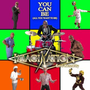 Imagination & Errol Kennedy - You Can Be (All You Want To Be)
