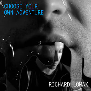 Richard Lomax - Choose Your Own Adventure