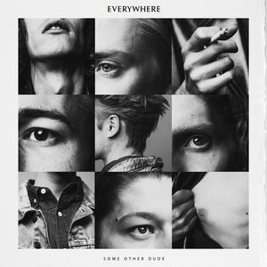 Everywhere - Some Other Dude