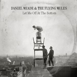 Daniel Meade & The Flying Mules