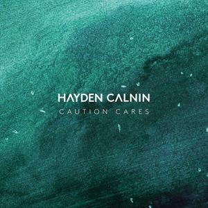 Hayden Calnin - Caution Cares