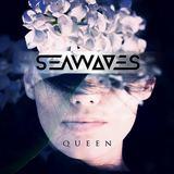 SEAWAVES - Queen