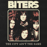 Biters - The City Ain't The Same