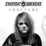 Everyday Sidekicks - Fracture