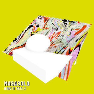 Masasolo - How It Feels (Radio Edit)