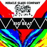 Miracle Glass Company - Big Beat