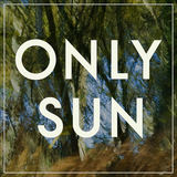 Only Sun - Overcome