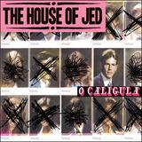 The House of Jed - O Caligula