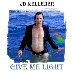 JD Kelleher  - Give Me Light