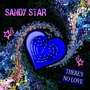 GlobalWarming - There's No Love by Sandy Star