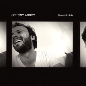 Johnny Ashby - Flowers In July