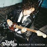 Todd Dorigo - Backdrop To Boredom