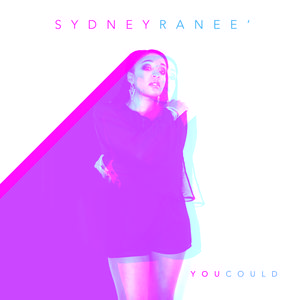 Sydney Ranee' - You Could
