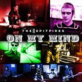 The Spitfires - On My Mind