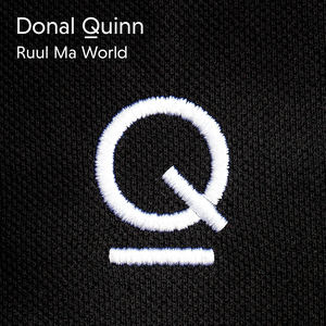 DONAL QUINN - RUUL MA WORLD