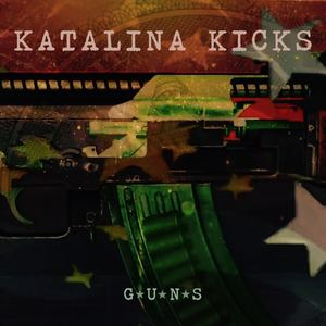 Katalina Kicks - Guns