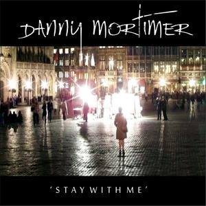 Danny Mortimer - Stay With Me