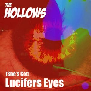 The Hollows - (She's Got) Lucifers Eyes