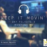 Montana B  - Jay Felicite - Keep It Movin ft. Montana B