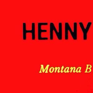 Montana B  - Montana B - Henny (Radio Edit)