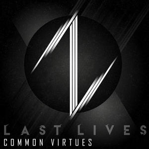 Last Lives - Common Virtues
