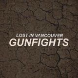 Lost in Vancouver - Gunfights