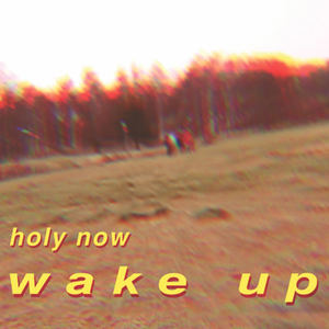Holy Now - Wake Up
